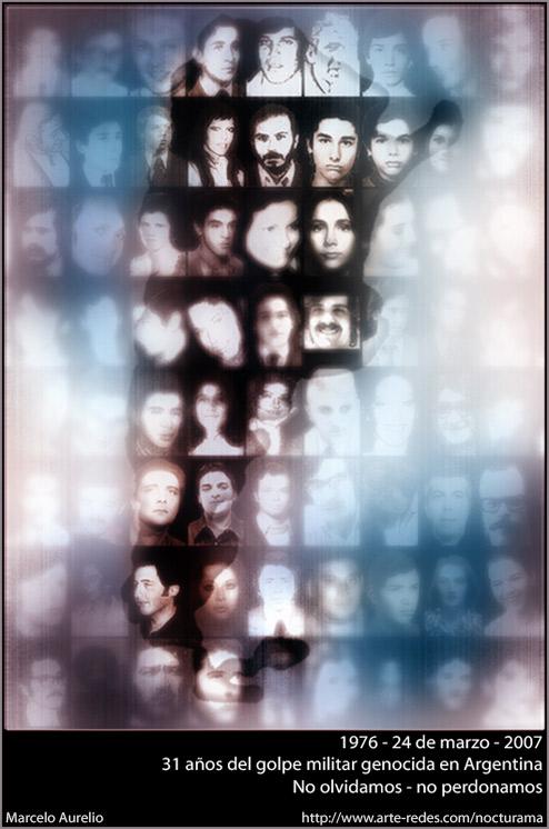 1976 - 24 de marzo - 2007 - 31 años del golpe militar genocida en Argentina - No olvidamos, no perdonamos
